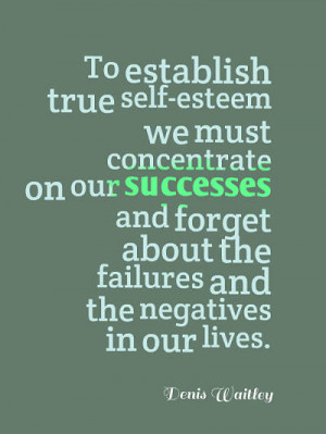 Positive self esteem quotes – Denis Waitley