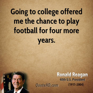 Going to college offered me the chance to play football for four more ...