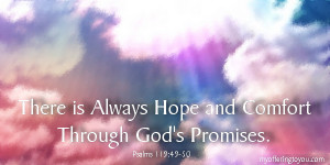 There is Always Hope and Comfort Through God's Promises.