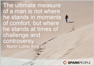 Motivational Quote - The ultimate measure of a man is not where he ...