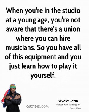 When you're in the studio at a young age, you're not aware that there ...