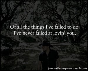 25 109 jason aldean don t give up on me wide open country music quotes ...