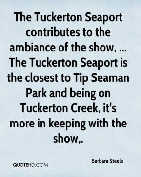 Barbara Steele - The Tuckerton Seaport contributes to the ambiance of ...
