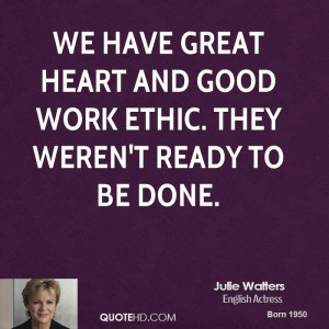 We have great heart and good work ethic. They weren't ready to be done ...