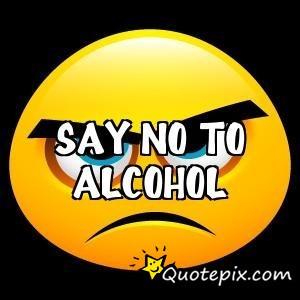 Say No To Alcohol Quotes Say No To Alcohol Quotes
