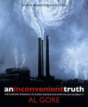 An Inconvenient Truth: The Planetary Emergency of Global Warming and ...