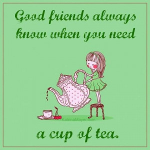 Good friends and a cup of tea