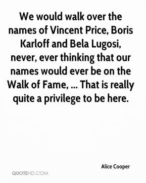 Alice Cooper - We would walk over the names of Vincent Price, Boris ...
