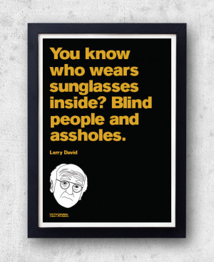 Larry David Quote Poster!