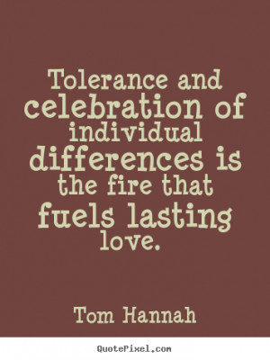 Tolerance Quotes – Tolerate – Quote - Tolerance and celebration of ...