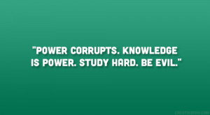 Power Corrupts Knowledge...
