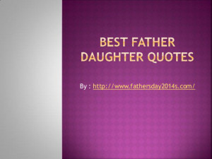 BEST Father Daughter Quotes screenshot