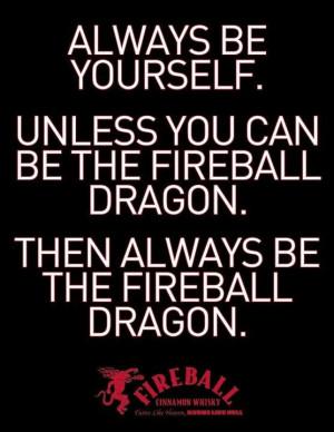 Fireball WhiskeyBorn, Funny Whiskey Quotes Fireball, Dragons, Dust ...