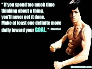 Towrd your goal bruce lee picture quote