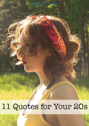 Don't miss 11 Quotes for Your 20s Part II !