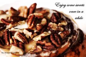 Treat yourself with a yummy cinnamon roll