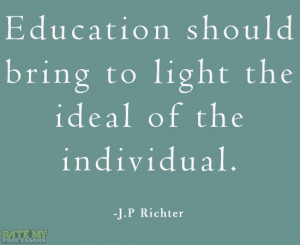 "... the individual."" - J.P. Richter More education-related quotes here"