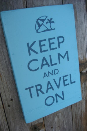 Keep calm and travel on driving quotes