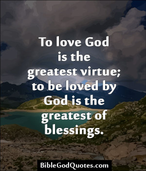 To Love God Is The Greatest Virtue