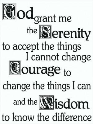 Wisdom... Serenity... Courage