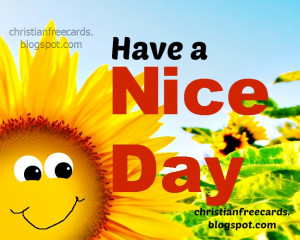 Have a Nice Day, Friend, free cheer up quotes, facebook status free ...