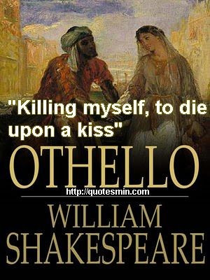 Othello quotes, famous, best, sayings, kiss