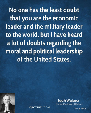 ... leader to the world, but I have heard a lot of doubts regarding the
