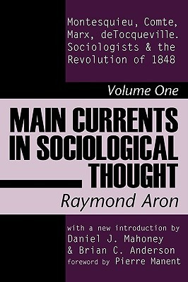 Main Currents in Sociological Thought: Montesquieu, Comte, Marx ...