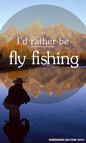 Fly – Fishing Quote