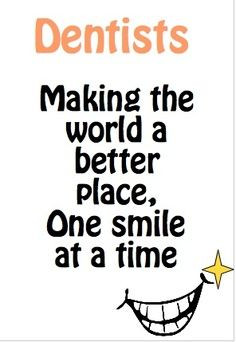 Dental Quotes Dentists quote on smiles!
