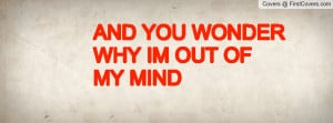 am out of my mind facebook cover