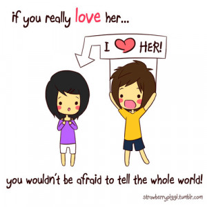 If you really love her…you wouldn't be afraid to tell the whole ...