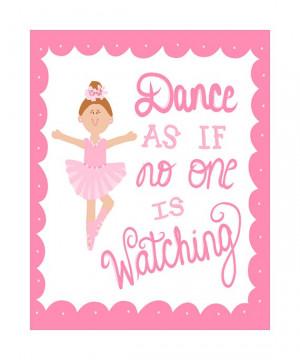 Dance Recital Gift, Ballet Quote Art, 8x10