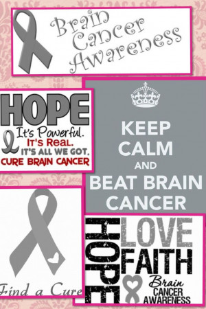 ... , Cancer Awareness, Brain Tumor, Tumor Cancer, Brain Cancer Quotes