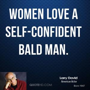 Women Love Bald Men Quotes