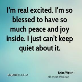 ... -welch-musician-quote-im-real-excited-im-so-blessed-to-have-so.jpg