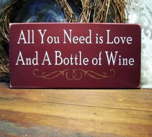 Famous Quotes About Love And Wine ~ Love and a bottle of wine quote ...
