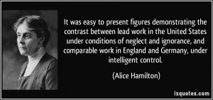 ... in England and Germany, under intelligent control. - Alice Hamilton