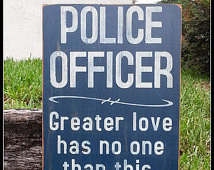 Police Officer, Police Signs, John 15:13, Law Enforcement, Wooden ...