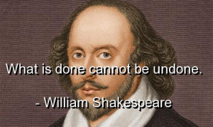 What is done cannot be undone.