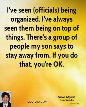 being organized. I've always seen them being on top of things. There ...