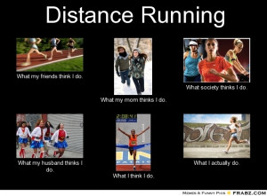 frabz-Distance-Running-What-my-friends-think-I-do-What-my-mom-thinks-I ...