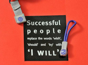 Successful people replace the words 'wish', 'should' and 'try' with 'I ...