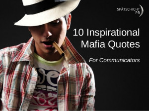 10 Inspirational Mafia Quotes - for Communicators