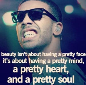 Related Pictures rapper drake quotes sayings beauty pretty girls ...