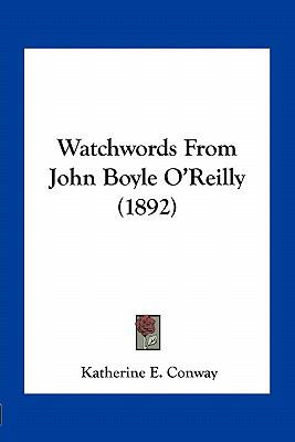 Watchwords-from-John-Boyle-O-Reilly-1892-Conway-Katherine-E ...