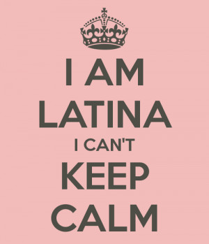 AM LATINA I CAN'T KEEP CALM - KEEP CALM AND CARRY ON