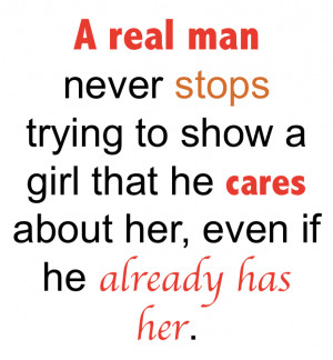 Real man Never Stops Trying To Show A Girl …