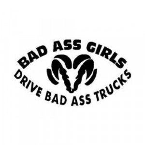 BAD ASS GIRLS Dodge DRIVE BAD ASS TRUCKS - 5INCH STICKER / DECAL