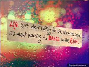 quotes life is not waiting for the storm to pass it is learning to ...